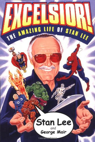 Excelsior!: The Amazing Life of Stan Lee: Stan Lee, George Mair ...