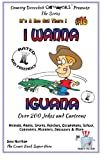 img - for I Wanna Iguana - Over 200 Jokes + Cartoons - Animals, Aliens, Sports, Holidays, Occupations, School, Computers, Monsters, Dinosaurs & More   in BLACK ... White (It's a Zoo Out There !) (Volume 16) book / textbook / text book
