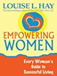 Empowering Women: Every Woman's Guide...
