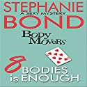 8 Bodies Is Enough: Body Movers Audiobook by Stephanie Bond Narrated by Maureen Jones, VOplanet