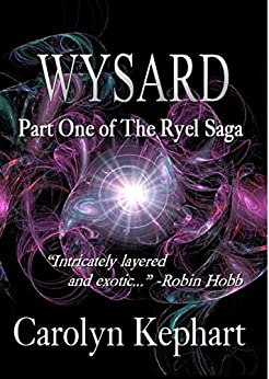 Wysard: Part One of The Ryel Saga by [Kephart, Carolyn]