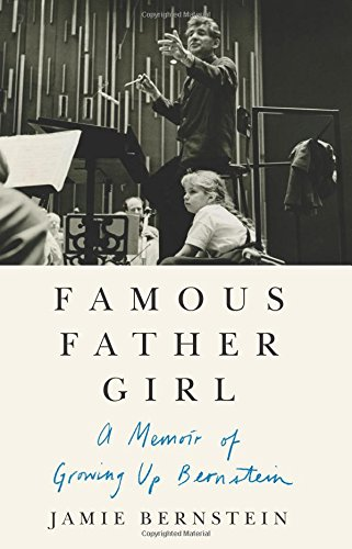 Image of Famous Father Girl: A Memoir of Growing Up Bernstein