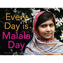Every Day is Malala Day: Written by Rosemary McCarney, 2014 Edition, Publisher: Second Story Press [Hardcover]