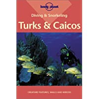 Lonely Planet Diving & Snorkeling Turks & Caicos 2nd Ed.: 2nd Edition