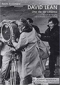 David Lean : Une vie de cinéma par Kevin Brownlow