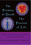 The Promise of Death the Passion of Life, Jana Baldridge Vargas, 0977176304