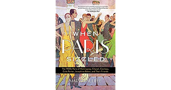 Amazon.com: When Paris Sizzled: The 1920s Paris of Hemingway ...