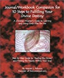 10 Steps to Fulfilling Your Divine Destiny, Marnie L. Pehrson, 0967616220