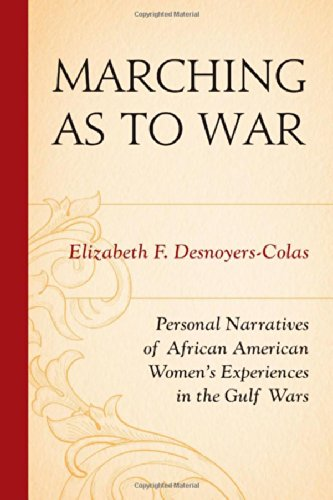 Search : Marching as to War: Personal Narratives of African American Women's Experiences in the Gulf Wars
