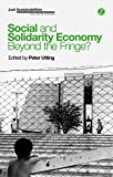 img - for Social and Solidarity Economy: Beyond the Fringe? (Just Sustainabilities) book / textbook / text book