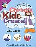 Christ's Kids Create, Debbie Stroh and Vicki Boston, 0758611064
