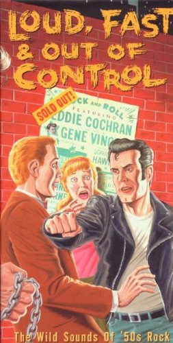 Loud, Fast & Out Of Control: The Wild Sounds of '50s Rock by Rhino