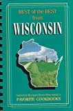 Best of Best from Wisconsin: Selected Recipes from Wisconsin's Favorite Cookbooks (Best of the Best from Wisconsin)