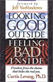 Looking Good Outside, Feeling Bad Inside, Curtis Levang, 1883002117
