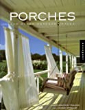 Porches and Other Outdoor Spaces, James Grayson Trulove, 1564966542