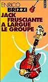 Jack frusciante a largue le groupe par Brizzi