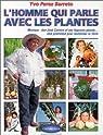 L'homme qui parle avec les plantes par Pérez Barreto