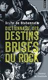 Dictionnaire des destins brisés du rock par Stabenrath