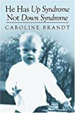 He Has up Syndrome Not down Syndrome, Caroline Brandt, 1413760414