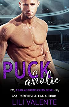 Puck Aholic: A Sexy Standalone Romantic Comedy by [Valente, Lili]