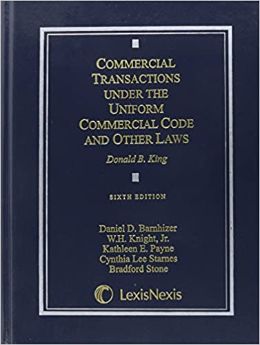 Commercial Transactions Under the Uniform Commercial Code and Other Laws, 6th Edition