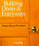Building Doors and Entryways, Craig Weis, 0806981687