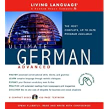 Ultimate German Advanced (Book and CD Set): Includes Comprehensive Coursebook and 8 Audio CDs