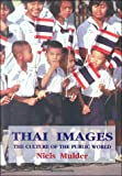 Thai Images : The Culture of the Public World, Mulder, Niels, 9747100444