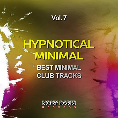 Hypnotical Minimal, Vol. 7 (Best Minimal Club Tracks)
