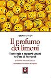 Il profumo dei limoni: Tecnologia e rapporti umani nell'era di Facebook (I Draghi)