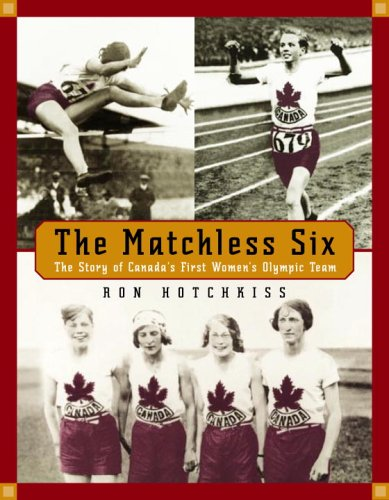 The Matchless Six: The Story of Canada's First Women's Olympic Team PDF