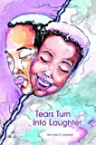 Tears Turn into Laughter, Michele R. Leverett, 1403370249
