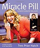 Miracle Pill, Tres Prier Hatch, 0578041650