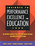 img - for Insights to Performance Excellence in Education 1999: An Inside Look at the 1999 Baldrige Award Criteria for Education book / textbook / text book