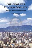 Policing in a Diverse Society : Another American Dilemma, Jackson, Mary S., 1594600139