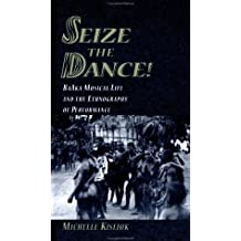 Seize the Dance!: BaAka Musical Life and the Ethnography of Performance Book and 2 CDs