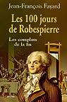 Les 100 jours de Robespierre par Fayard