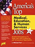 America's Top Medical, Human Service and Education Jobs, JIST Works, Inc. Staff and Department of Labor Staff, 1563704927