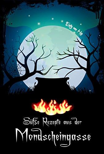 Süße Rezepte aus der Mondscheingasse (German Edition) ()