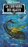 La compagnie des glaces tome 4 : Station fantôme, les hommes-jonas, terminus amertume, les brûleurs de banquise