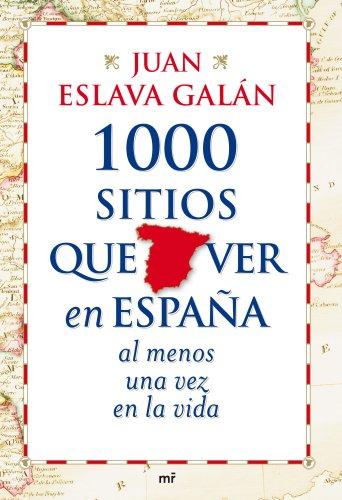 1000 sitios que ver en España al menos una vez en la vida - Ideas para regalar cuando visitas a amigos