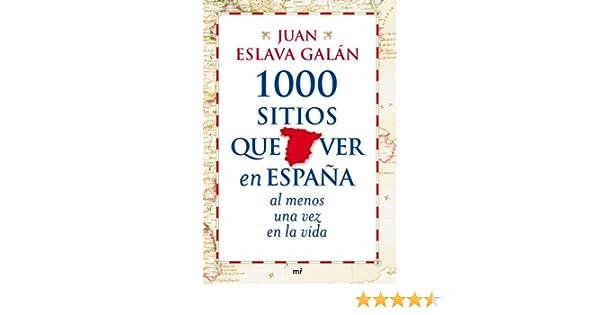 1000 sitios que ver en España al menos una vez en la vida MR ...