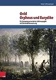 Ovid, Orpheus und Eurydike : Ein Kompetenzorientiertes Lektureprojekt Mit Binnendifferenzierung, Schlingmeyer, Katja, 3525710984