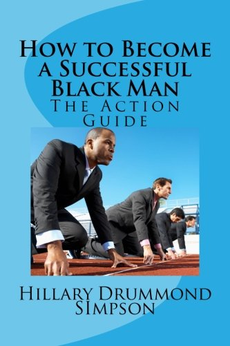 Read Online How to Become a Successful Black Man: The Action Guide ebook