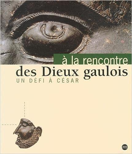 A la rencontre des dieux gaulois : Un défi à César