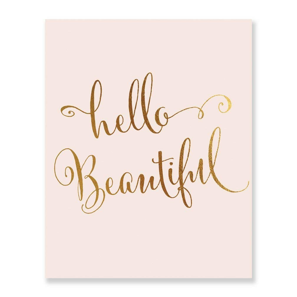 Hello Beautiful Blush Pink and Gold Foil Print Wall Decor Inspirational Quote Baby Girl Nursery Art Poster Kids Room Art 5 inches x 7 inches C12