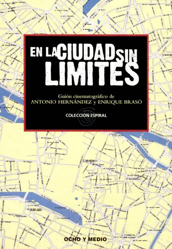 Descargar Libro En La Ciudad Sin Límites. Guion Antonio Hernández