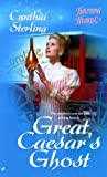 Great Ceasar's Ghost, Cynthia Sterling, 0515127302