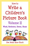 How to Write a Children's Picture Book Volume II