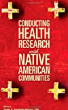 Conducting Health Research with Native American Communities, Teshia Solomon and Leslie L. Randall, 0875532020